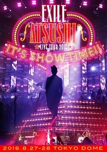 "EXILE ATSUSHI LIVE TOUR 2016 ""IT'S SHOW TIME!!""(豪華盤)"