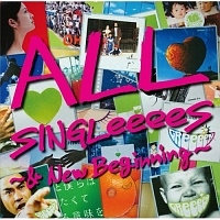 ALL SINGLeeeeS ~& New Beginning~(通常盤)